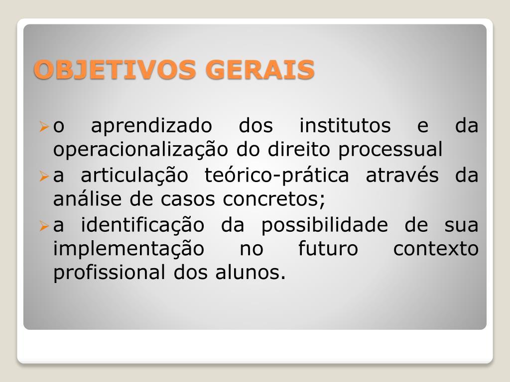 o aprendizado dos institutos e da operacionalização do direito processual