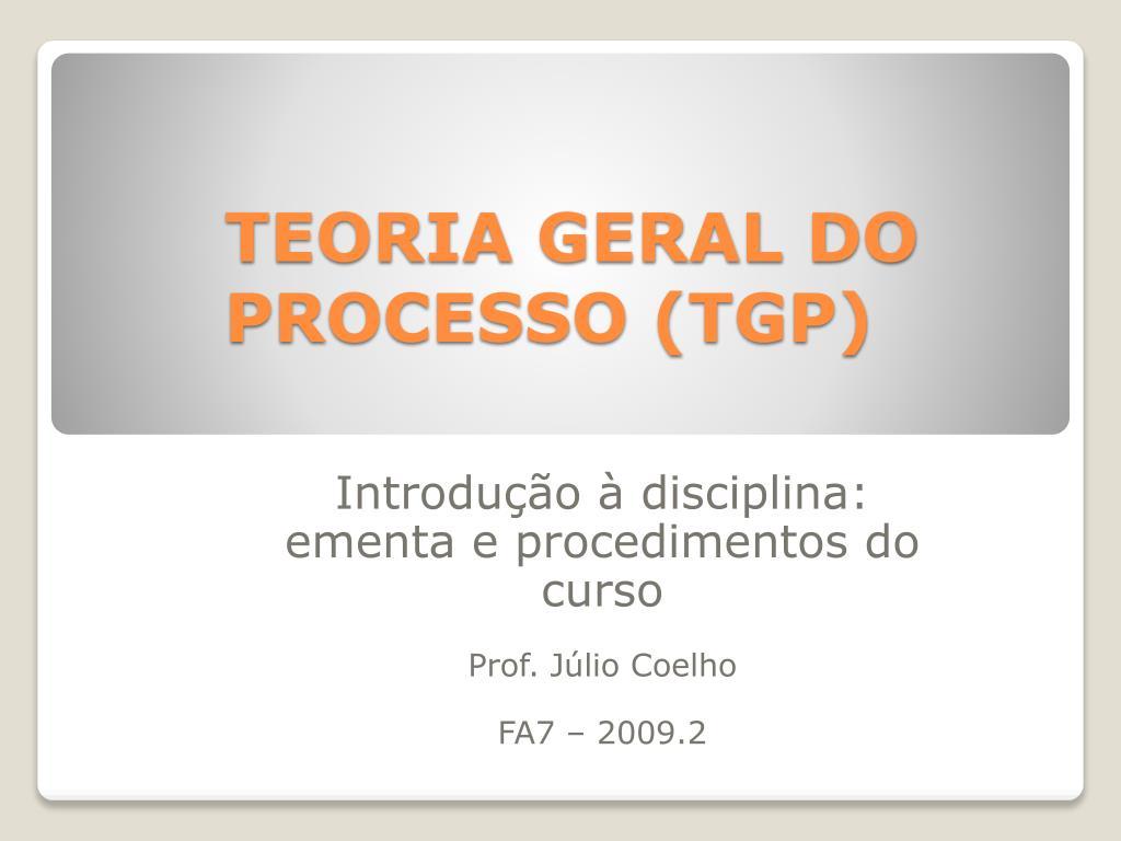 TEORIA GERAL DO PROCESSO (TGP)