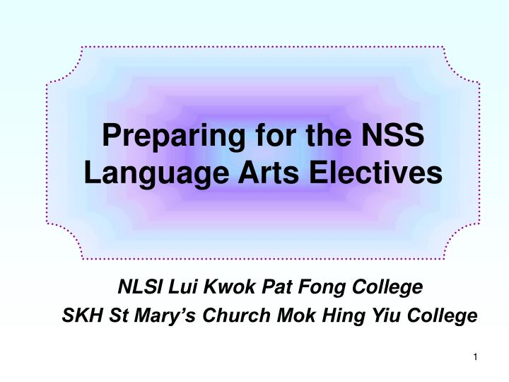 Preparing for the nss language arts electives l.jpg