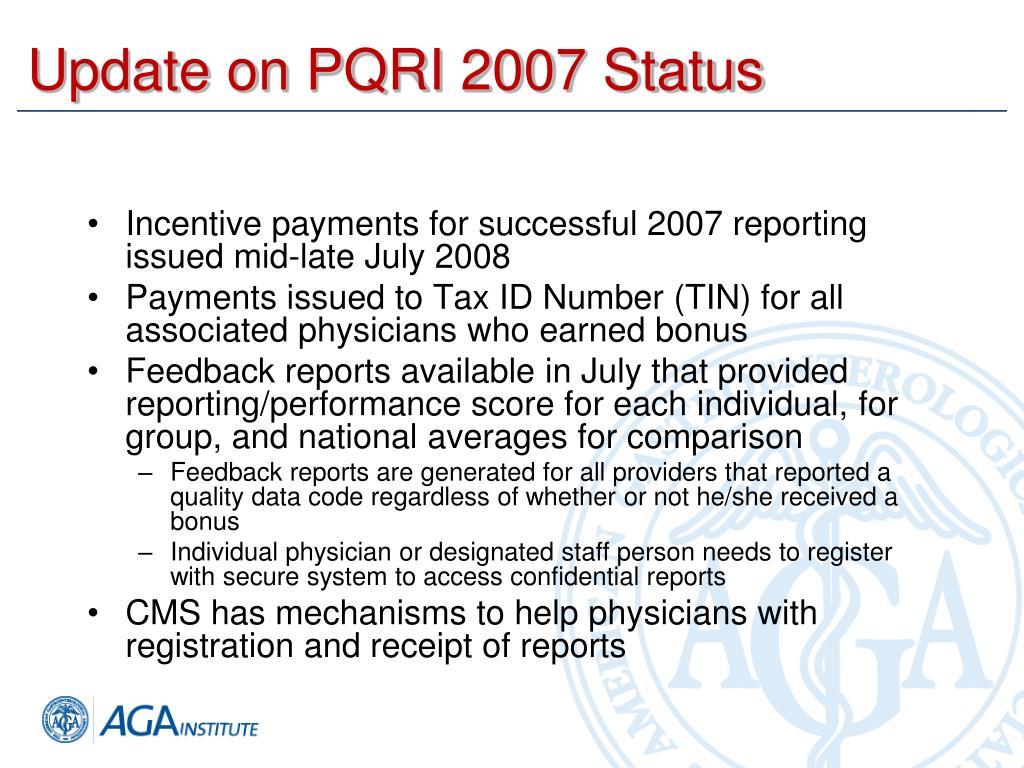 Update on PQRI 2007 Status