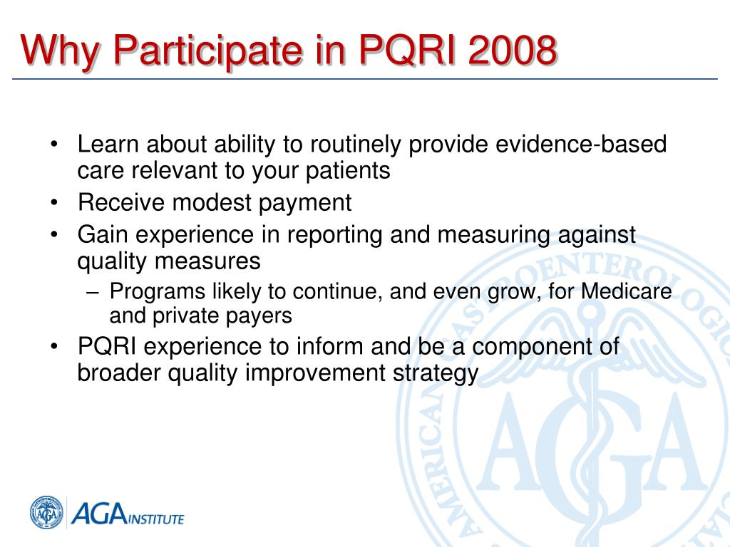 Why Participate in PQRI 2008