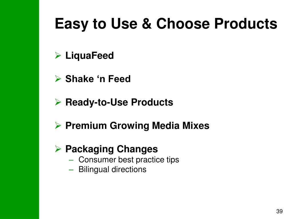 Easy to Use & Choose Products