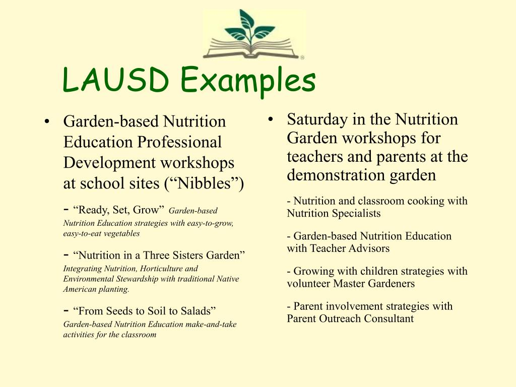 "Garden-based Nutrition Education Professional Development workshops at school sites (""Nibbles"")"