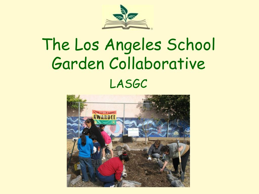 The Los Angeles School Garden Collaborative