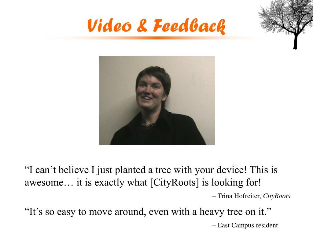 Video & Feedback