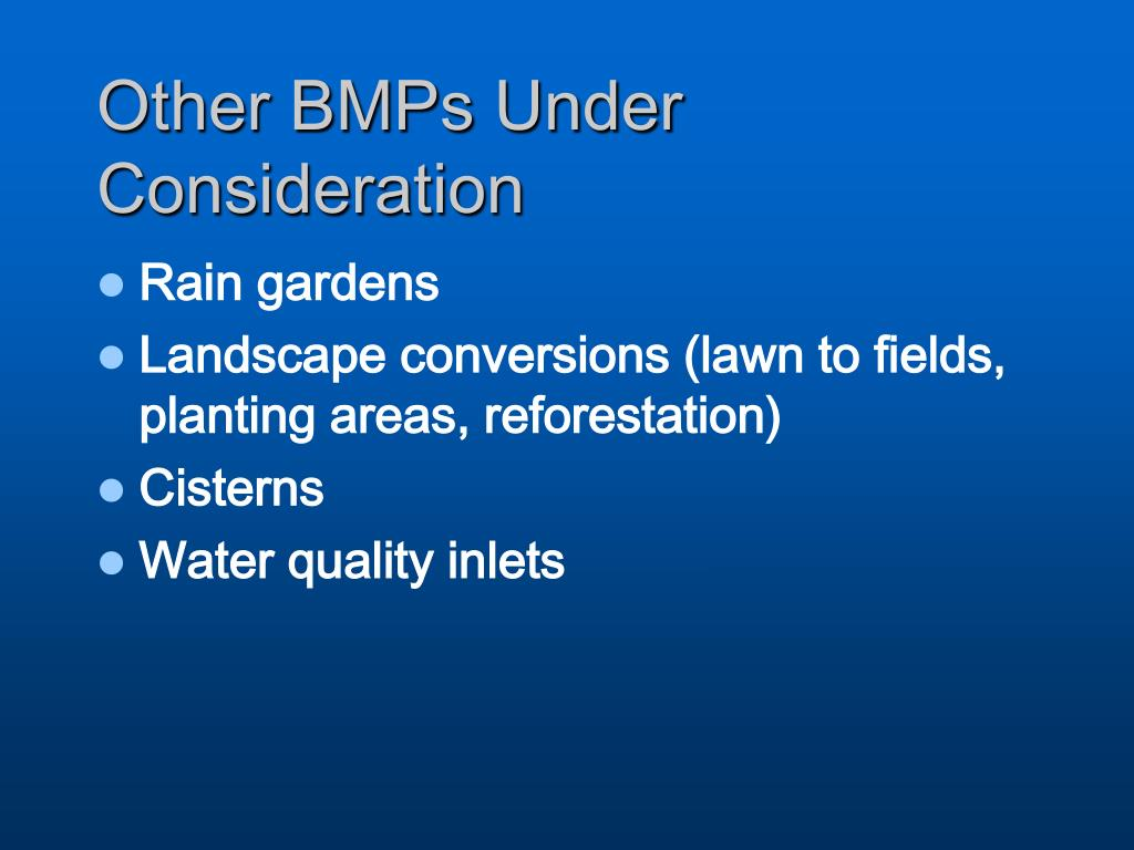 Other BMPs Under Consideration