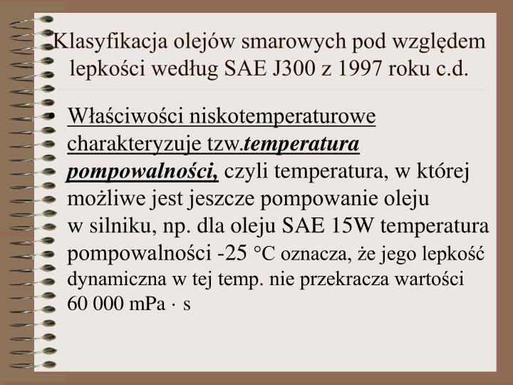 Klasyfikacja olejów smarowych pod względem lepkości według SAE J300 z 1997 roku c.d.