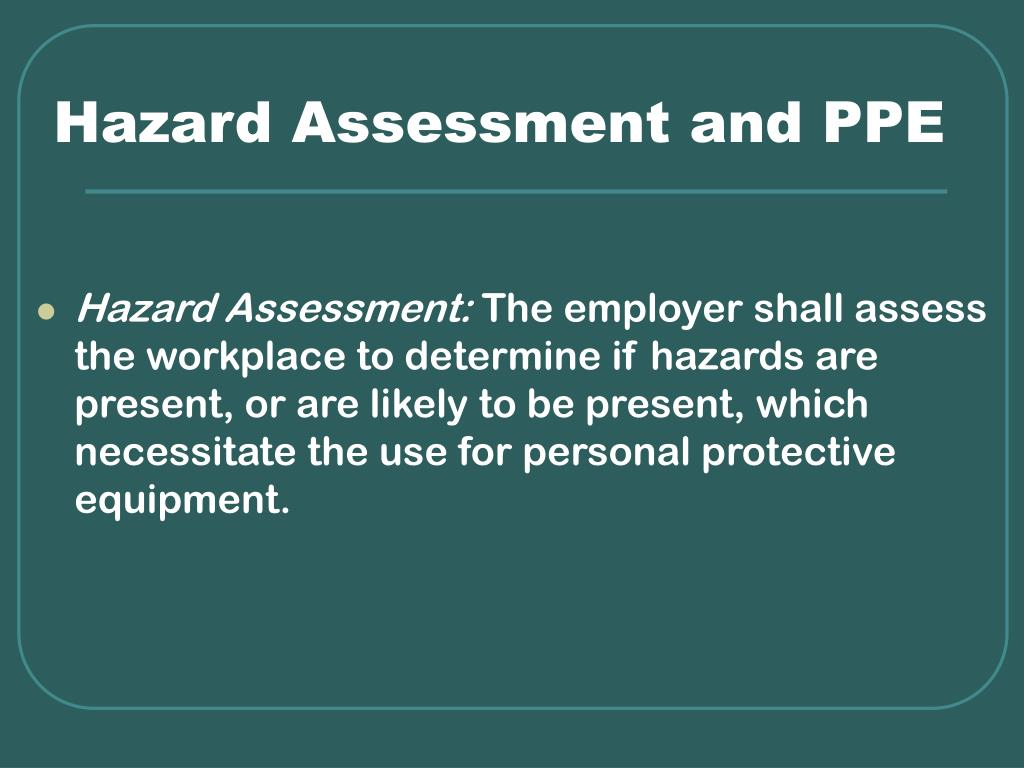 Hazard Assessment and PPE