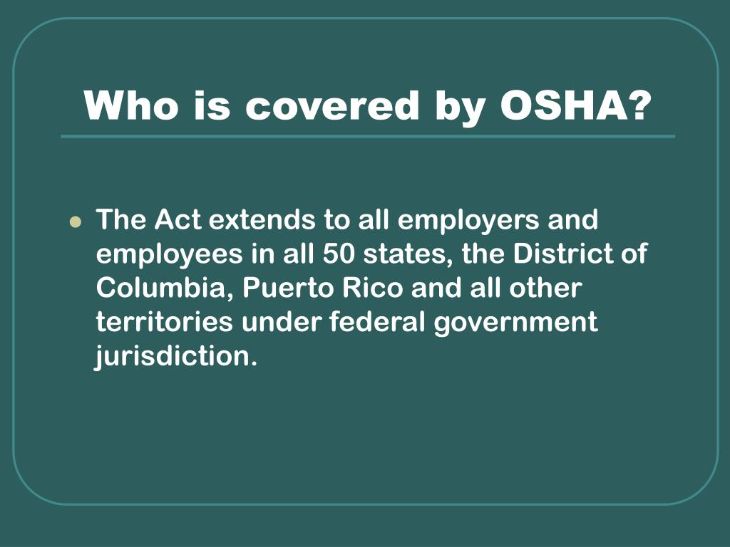 Who is covered by OSHA?