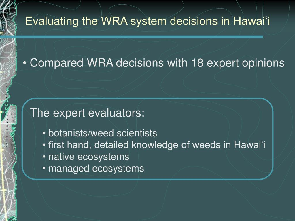 Evaluating the WRA system decisions in Hawai'i