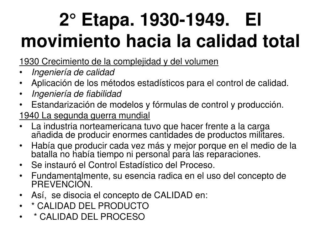 2° Etapa. 1930-1949.   El movimiento hacia la calidad total