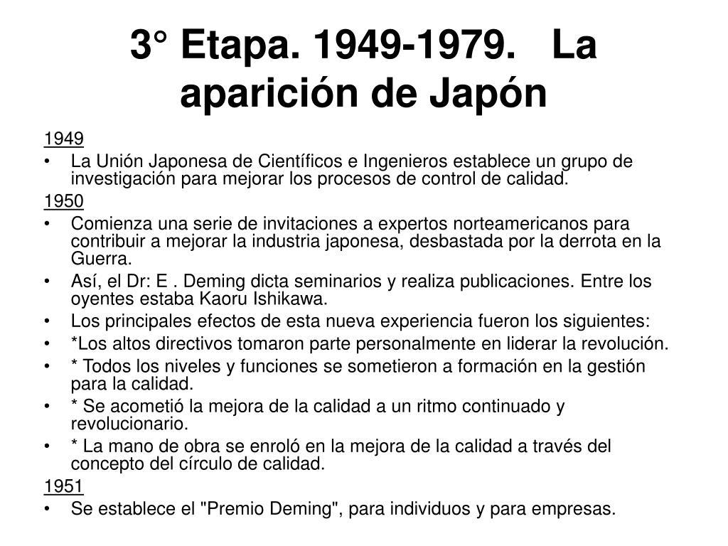 3° Etapa. 1949-1979.   La aparición de Japón