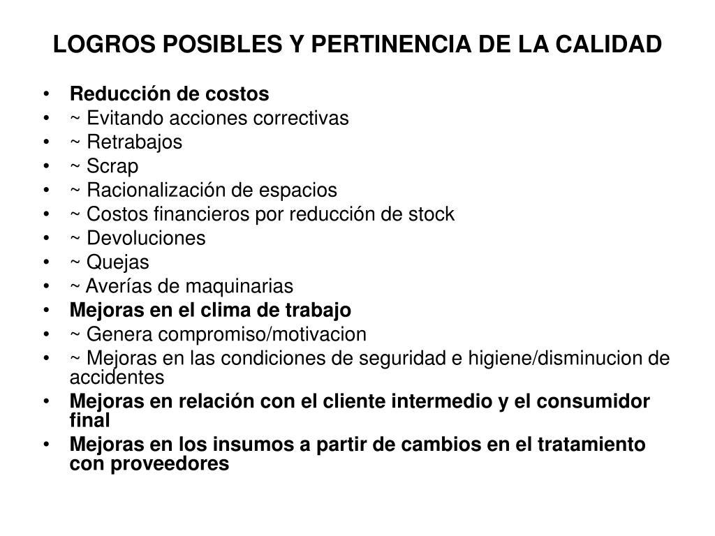 LOGROS POSIBLES Y PERTINENCIA DE LA CALIDAD