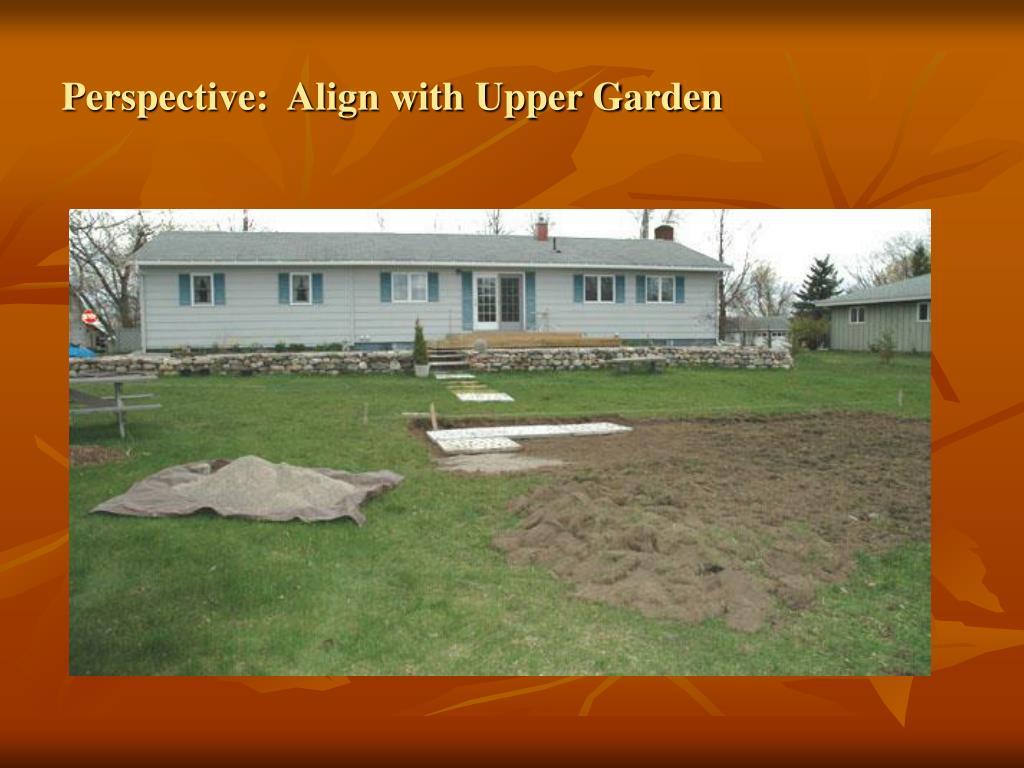 Perspective:  Align with Upper Garden
