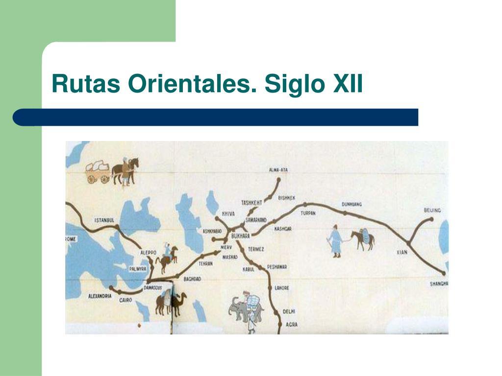 Rutas Orientales. Siglo XII