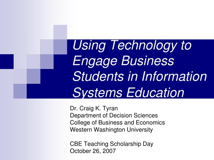 Using technology to engage business students in information systems education