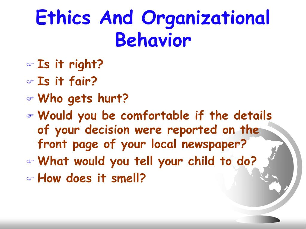 ethics in organizational behavior Organizational behavior and human decision processes publishes fundamental research in organizational behavior, organizational psychology ethical leadership.