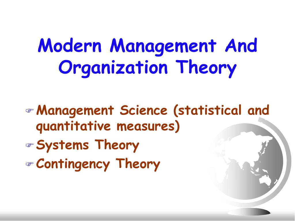 theories of management and contemporary management theory Management models and theories associated with motivation, leadership   many of these principles have been absorbed into modern day organisations   the foci of human relations theory is on motivation, group motivation and  leadership.