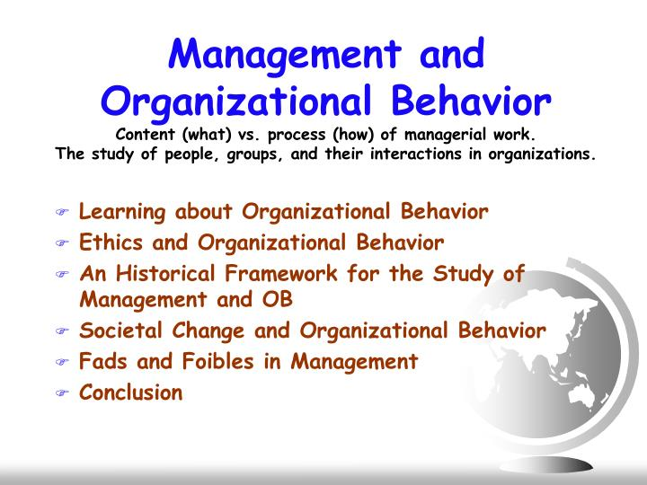 management process and organizational behavior Process theories explain how workers select behavioral actions to meet their needs and determine their choices the following theories each offer advice and ins.
