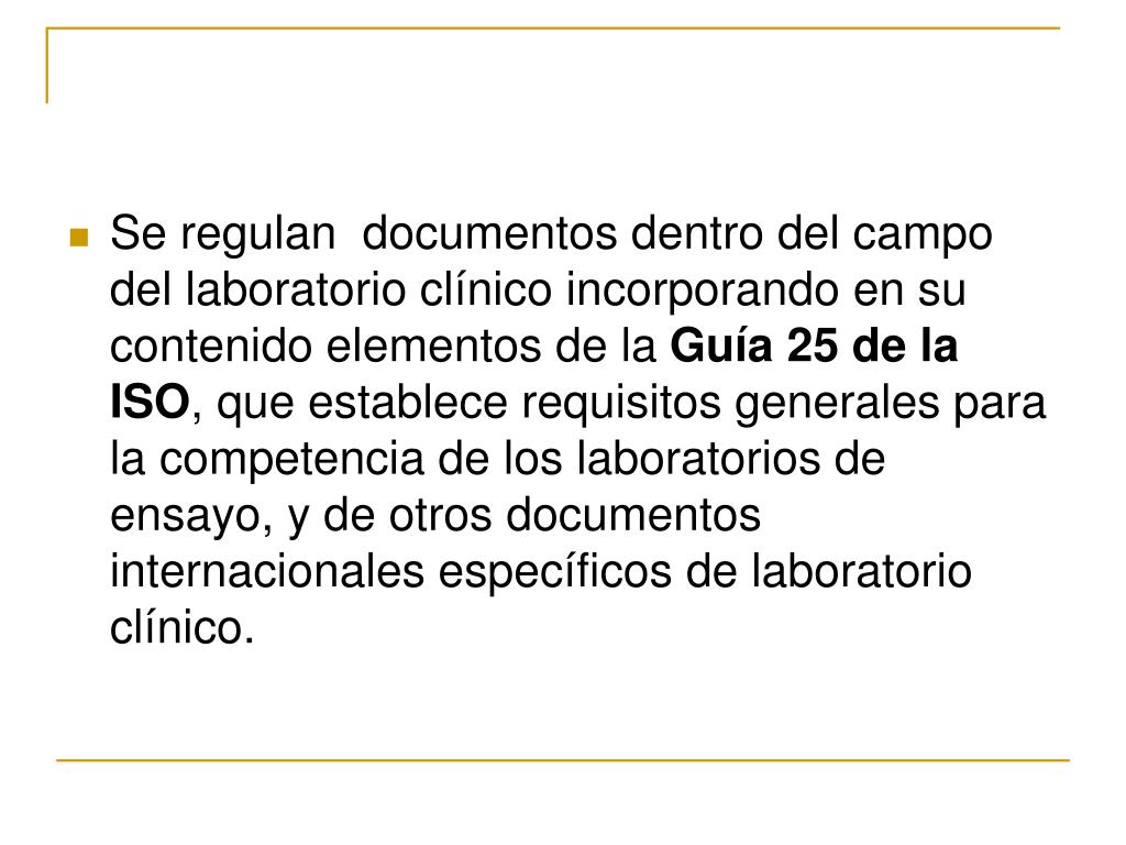 Se regulan  documentos dentro del campo del laboratorio clínico incorporando en su contenido elementos de la