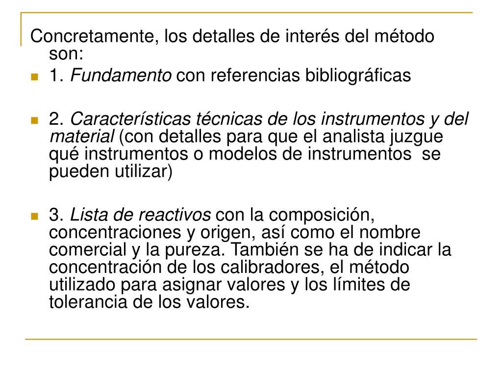 Concretamente, los detalles de interés del método son: