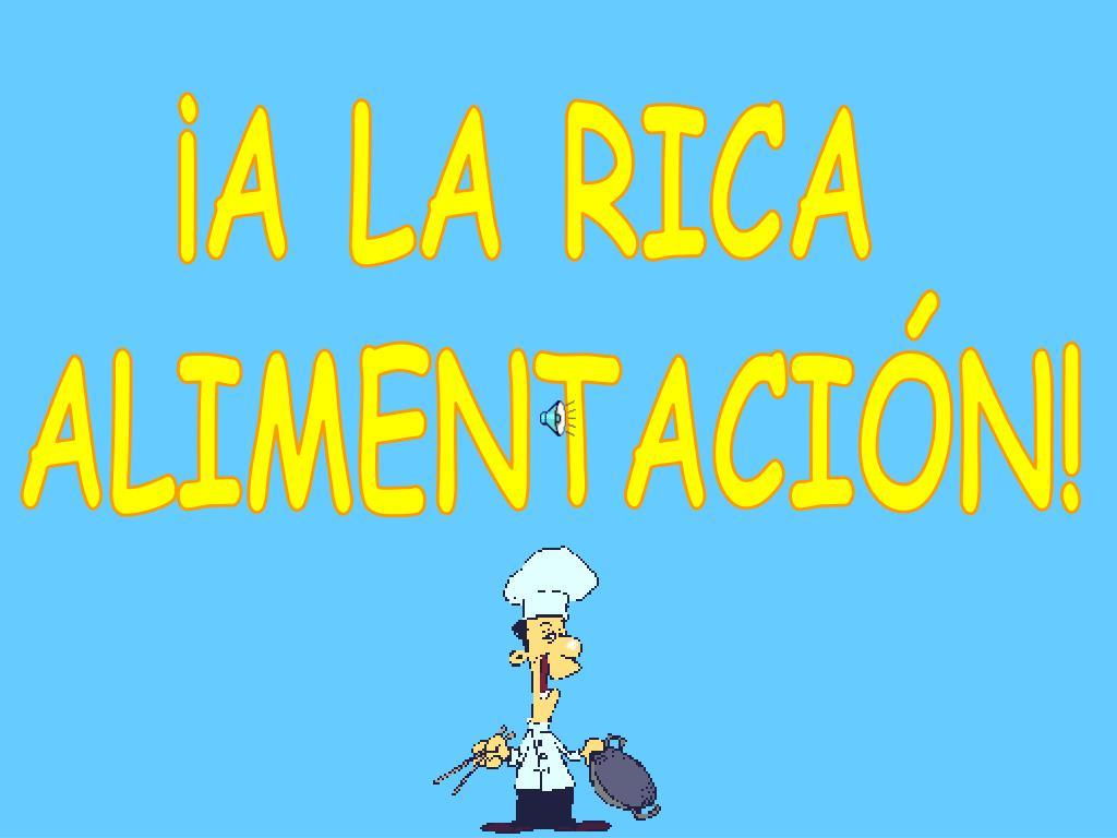 ¡A LA RICA