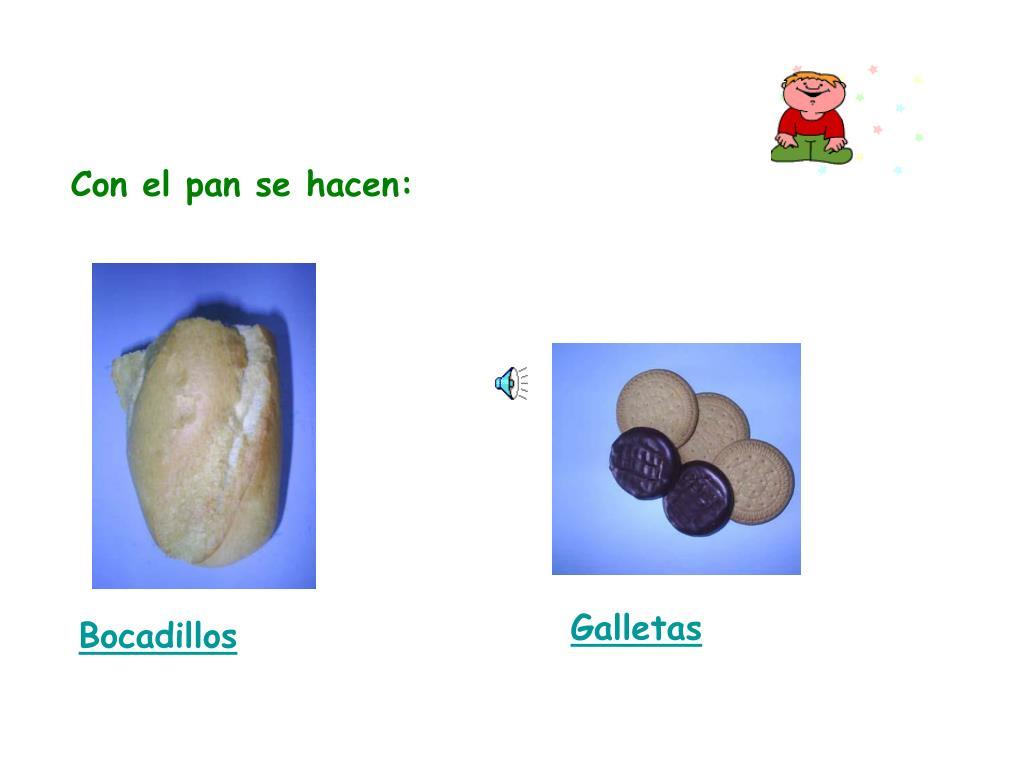 Con el pan se hacen: