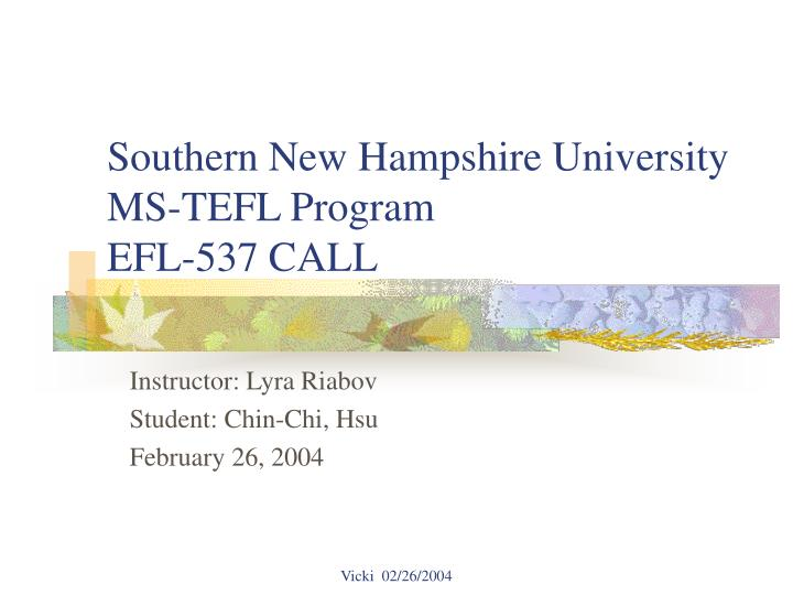 Southern new hampshire university ms tefl program efl 537 call