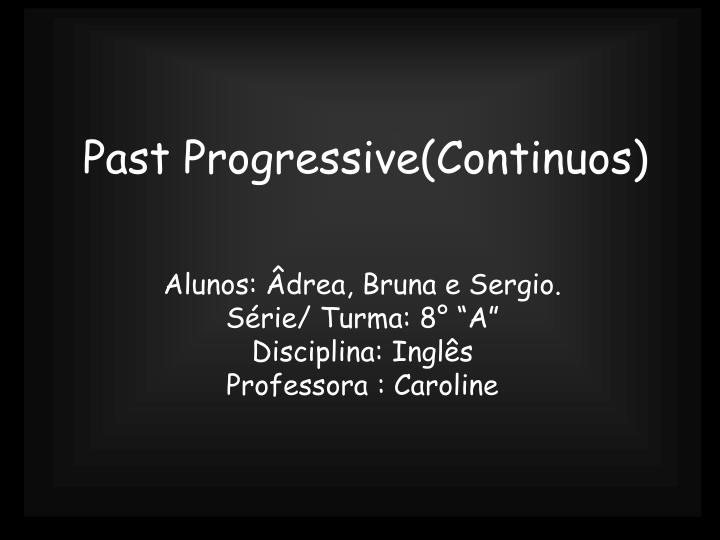 Past progressive continuos