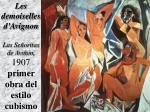 les demoiselles d avignon las se oritas de avi n 1907 primer obra del estilo cubismo