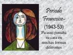 periodo francoise 1943 53 picasso pintaba su cara en muchas formas diferentes