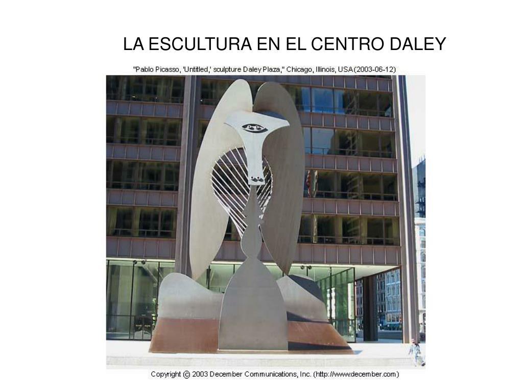 LA ESCULTURA EN EL CENTRO DALEY