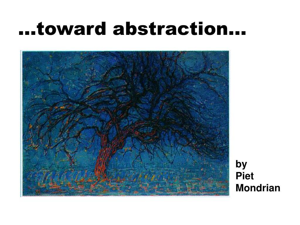 …toward abstraction...