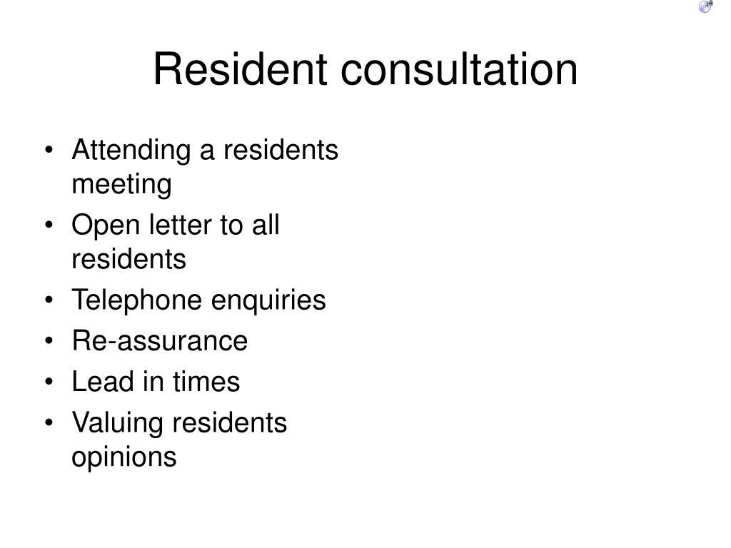 Resident consultation