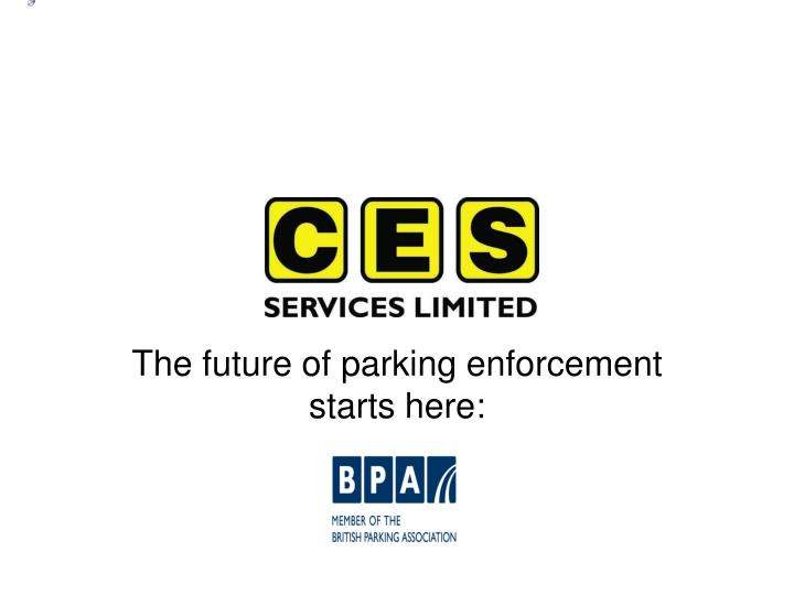 The future of parking enforcement starts here l.jpg
