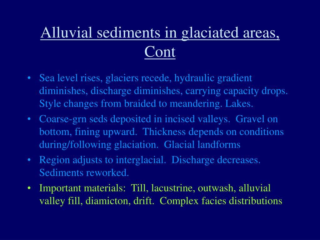 Alluvial sediments in glaciated areas, Cont