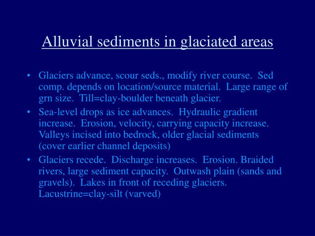 Alluvial sediments in glaciated areas
