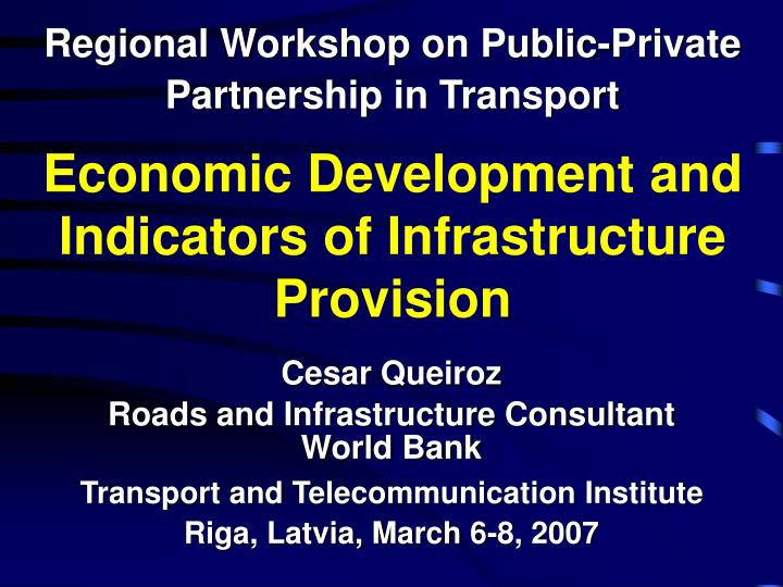Economic development and indicators of infrastructure provision l.jpg