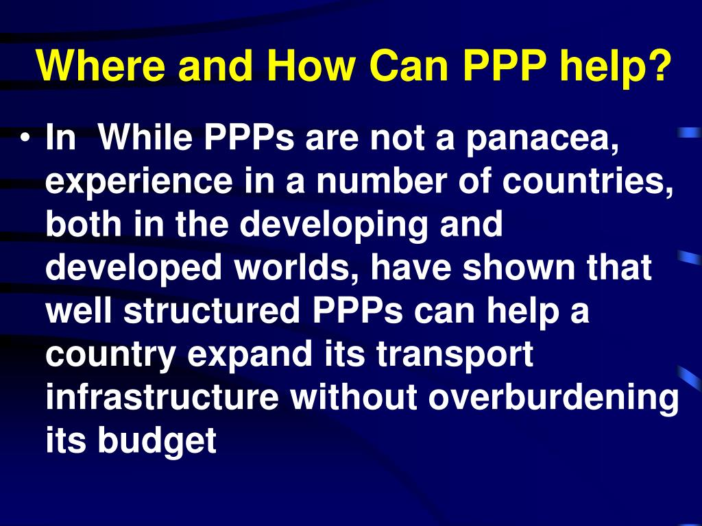 Where and How Can PPP help?