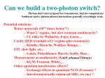 can we build a two photon switch