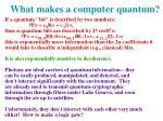 what makes a computer quantum