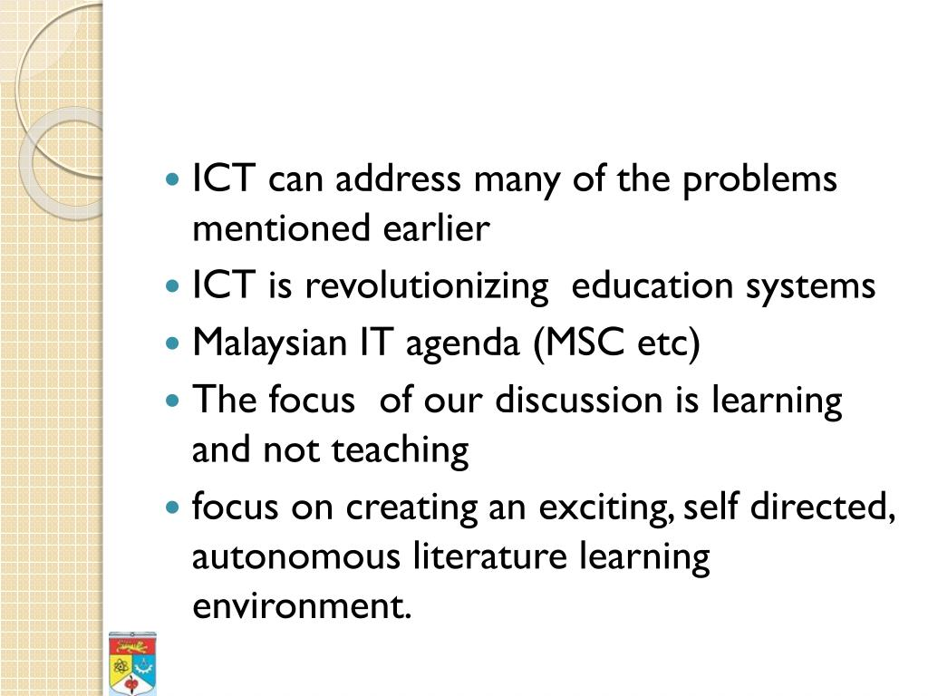 ICT can address many of the problems mentioned earlier