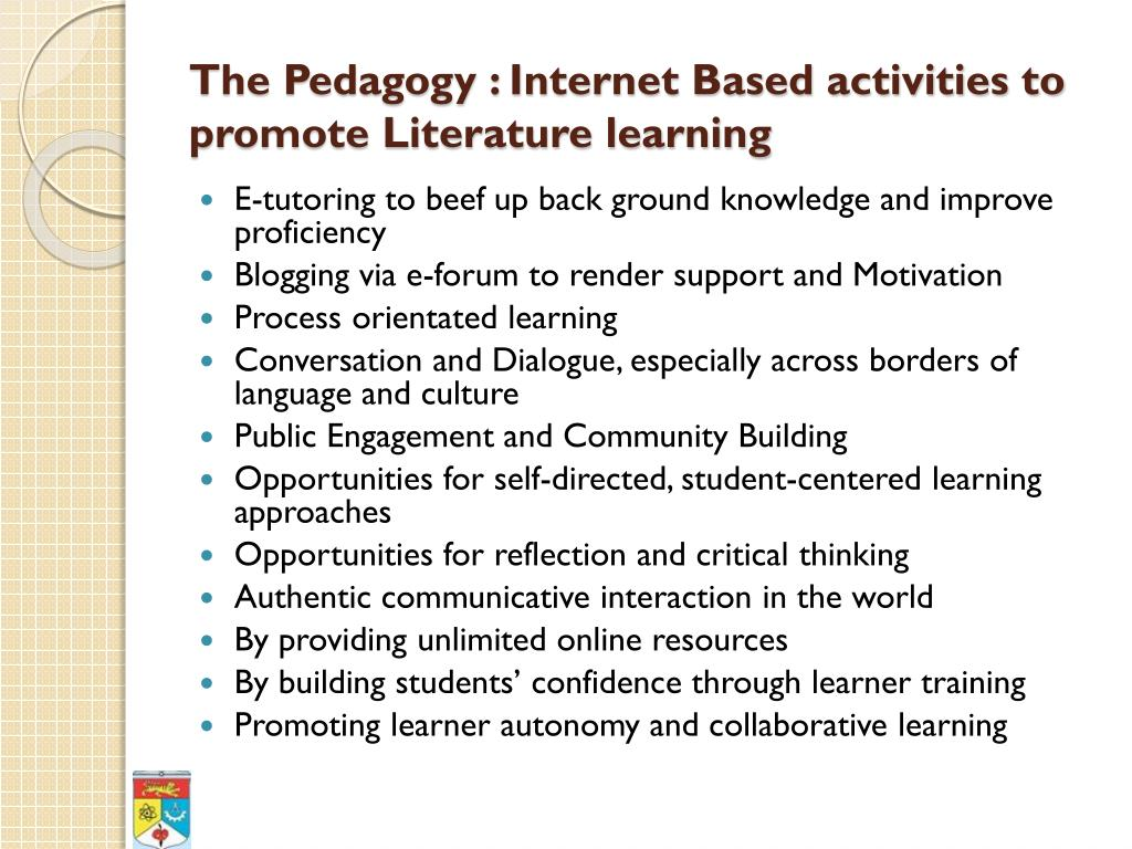 The Pedagogy : Internet Based activities to promote Literature learning