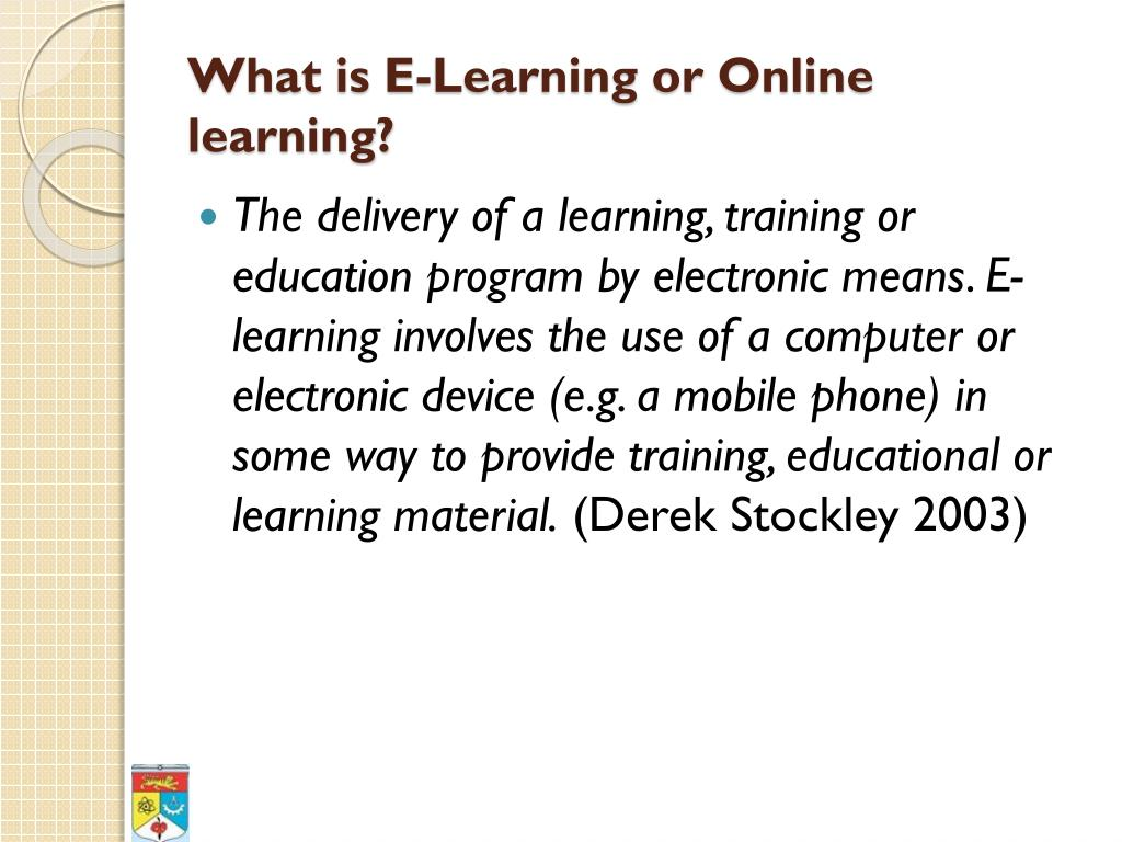 What is E-Learning or Online learning?