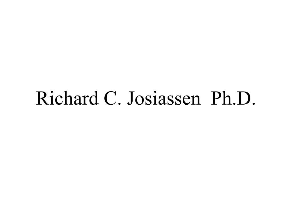 Richard C. Josiassen  Ph.D.