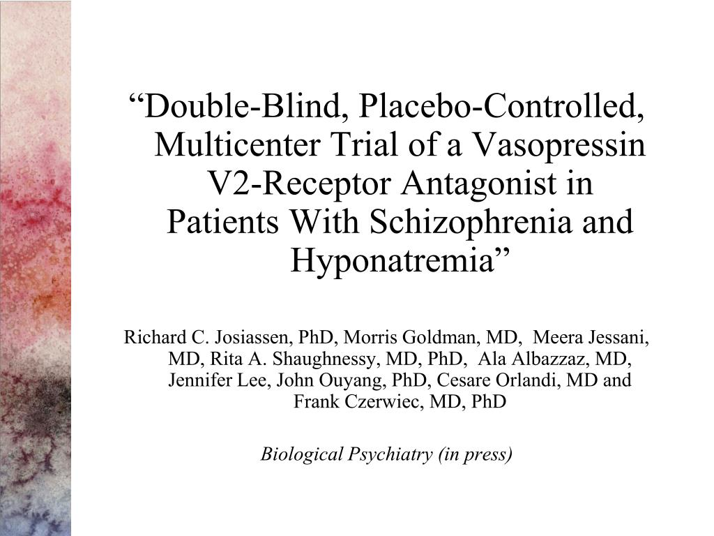 """Double-Blind, Placebo-Controlled, Multicenter Trial of a Vasopressin V2-Receptor Antagonist in Patients With Schizophrenia and Hyponatremia"""