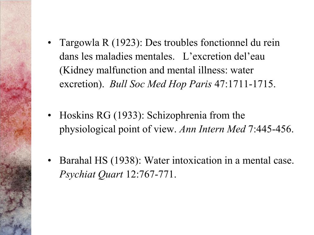 Targowla R (1923): Des troubles fonctionnel du rein dans les maladies mentales.   L'excretion del'eau (Kidney malfunction and mental illness: water excretion).
