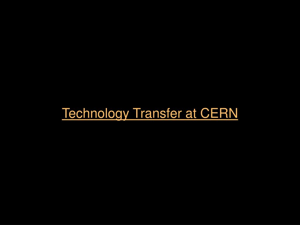 Technology Transfer at CERN