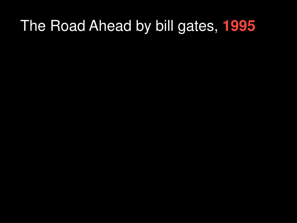 The Road Ahead by bill gates,