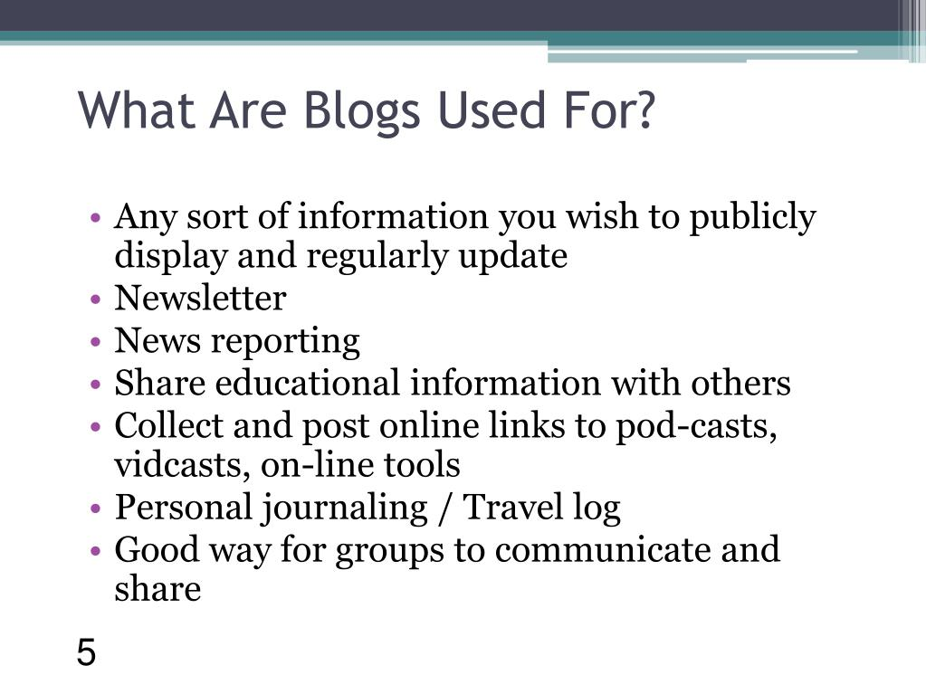 What Are Blogs Used For?